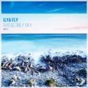 Ilya Fly - Ahead Only Sky (Original Mix)