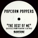 Popcorn Poppers - The Best of Me (Block & Crown Peaktime Club Mix) ()