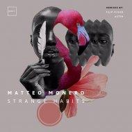 Matteo Monero - Strange Habits (Asten Remix)