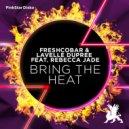 Freshcobar & Lavelle Dupree feat. Rebecca Jade - Bring The Heat (Original Club Mix)