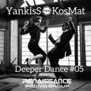 YankisS & KosMat - Deeper Dance #05 ()