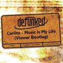 Carlito - Music Is My Life (Viewer Bootleg)