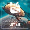 Ilkay Sencan & Mert Hakan - Let Me (Fuat Avsel Remix)