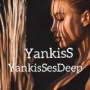 YankisS - YankisSesDeep ()