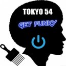 Tokyo 54 - Get funky (Original Mix)
