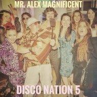 Mr. Alex Magnificent - Disco Nation 5 ()