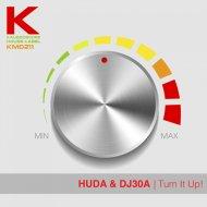 Huda Hudia & DJ30A - Turn It Up! (Original Mix)