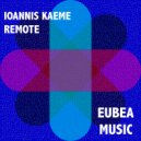 Ioannis Kaeme - Remote Love (Original Mix)