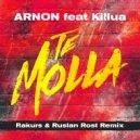 Arnon ft. Killua - Te Molla (Rakurs & Ruslan Rost Radio Edit)