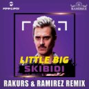 Little Big - Skibidi (Rakurs & Ramirez Remix) ()