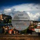 The Chinaman - Bristol (Original Mix)