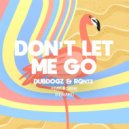 Dubdogz & RQntz Feat. Robbie - Don\'t Let Me Go (Remake)