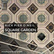 Rick Pier O\'neil - Square Garden (Original Mix)