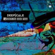 Deepscale - Focus on Me (Original Mix)