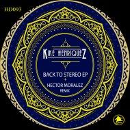 Kike Henriquez - Back To The Stereo (Original Mix)