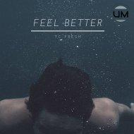 TC Fresh - Feel Better (Original Mix)