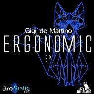 Gigi de Martino - Ergonomic (Original mix)