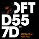 OFFAIAH - Push Pull (Club Mix)