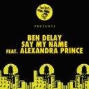 Ben Delay, Alexandra Prince - Say My Name (Extended Mix)