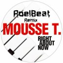 Mousse T. ft. Emma Lanford - Right About Now (RoelBeat Remix)
