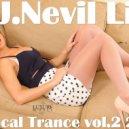 D.J.Nevil Life - Ti Vocal Trance vol.2 2018 (Mix)