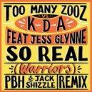 Too Many Zooz vs. KDA Ft. Jess Glynne - So Real (Warriors) (PBH & Jack Shizzle Extended Remix)