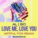 al l bo - Love Me, Love You (Artful Fox Remix, feat. & Black Mafia DJ)