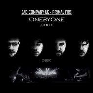 Bad Company UK feat. Sitka - Primal Fire (oneBYone Remix)