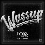 Timmy Trumpet & Kastra feat. Chuck Roberts - Wassup (Listen to the Horns) (Extended Mix)