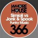 Simioli, Jonk & Spook - Funky Music (Original Mix)
