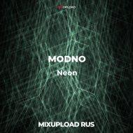 MODNO - Neon (Radio Original Mix)