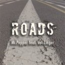 Mr. Pepper & Val Zinger - Roads (feat. Val Zinger) (Original Mix)