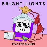 Bright Lights feat. Fito Blanko - Gringa (Dave Aude Extended Club Remix)
