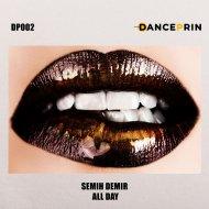 Semih Demir - All Day (Original Mix)