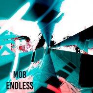 M0B - Endless (Original Mix)