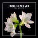 Croatia Squad - Corrosive (Original Club Mix)