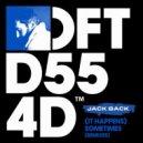 Jack Back - (It Happens) Sometimes (David Penn Remix)