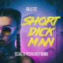 Gillette - Short Dick Man (Elliaz & Pushkarev Remix)