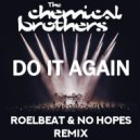 The Chemical Brothers - Do It Again (Roelbeat & No Hopes Remix)