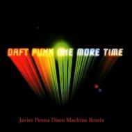 Daft Punk - One More Time (Javier Penna Disco Machine Remix)