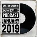 DMITRY GR1SH1N - House Nation Podcast January 2019 (H1) ()