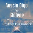 Austin Digo & Jolene - Rhythm Is A Dancer (Original Mix)