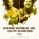 Calvin Harris, Rag\'n\'Bone Man - Giant (Eldar Stuff, Tim Cosmos Remix)