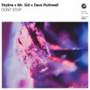 Styline X Mr. Sid X Dave Ruthwell - DONT STOP (Original Mix)