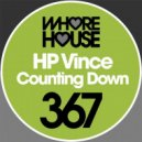 HP Vince - Counting Down (Original Mix)