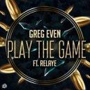 Greg Even & Relaye - Play the game (Original Mix)