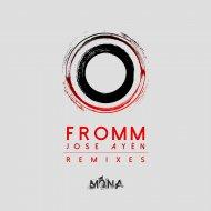 Jose Ayen - Fromm (Original mix)