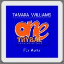 Tamara Williams - Fly Away (Underground Mystic Mix)