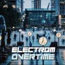 Electrom - Overtime (Original Mix)