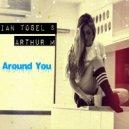 Ian Tosel & Arthur M - Around You (Original Mix)
